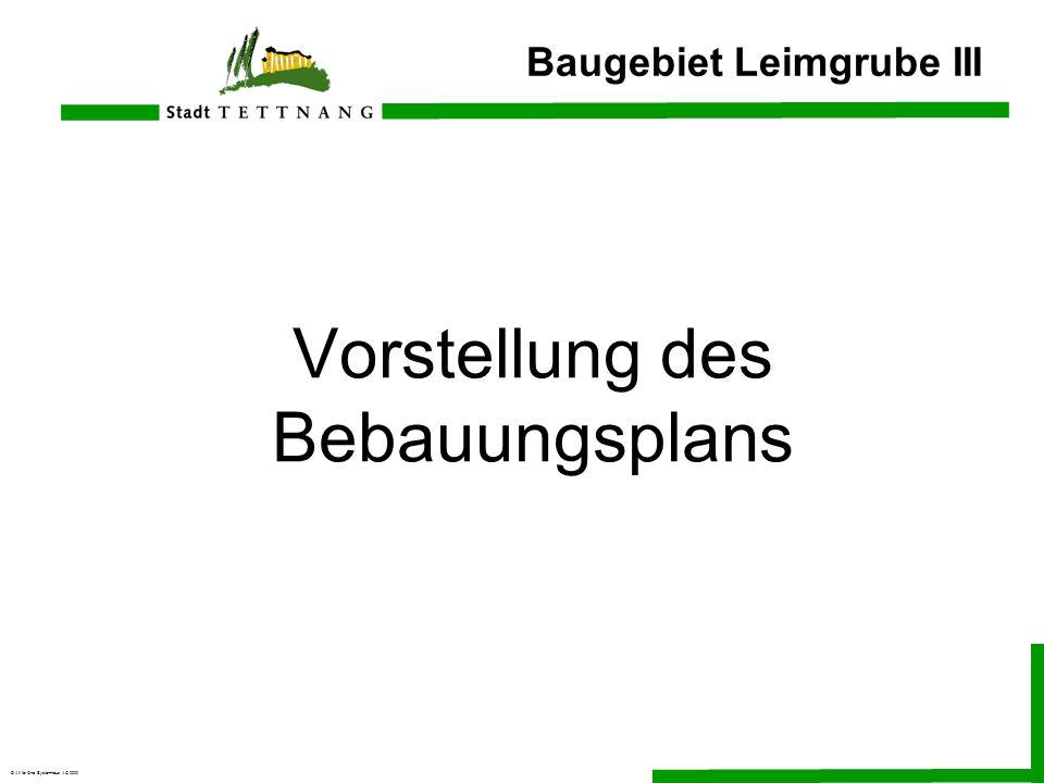 © All for One Systemhaus AG 2000 Baugebiet Leimgrube III Vorstellung des Bebauungsplans