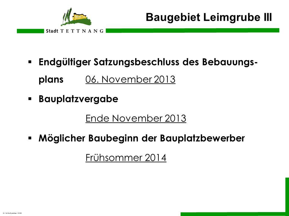 © All for One Systemhaus AG 2000 Baugebiet Leimgrube III Endgültiger Satzungsbeschluss des Bebauungs- plans 06. November 2013 Bauplatzvergabe Ende Nov