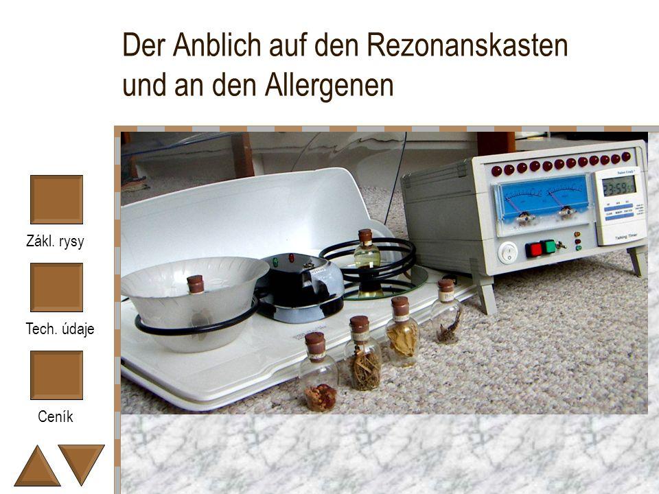 Zákl. rysy Tech. údaje Ceník Der Anblich auf den Rezonanskasten und an den Allergenen