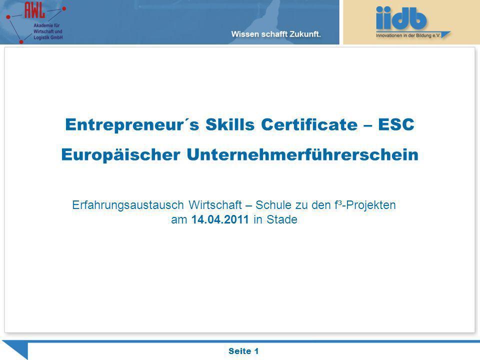 Seite 1 Entrepreneur´s Skills Certificate – ESC Europäischer Unternehmerführerschein Erfahrungsaustausch Wirtschaft – Schule zu den f³-Projekten am 14