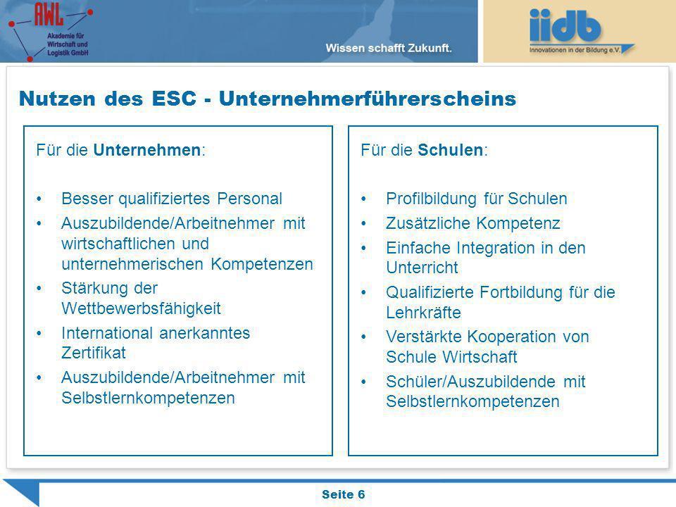 Nutzen des ESC - Unternehmerführerscheins Für die Unternehmen: Besser qualifiziertes Personal Auszubildende/Arbeitnehmer mit wirtschaftlichen und unte