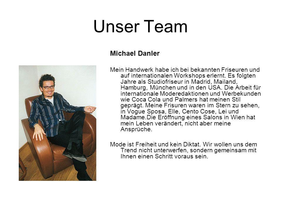 Unser Team Michael Danler Mein Handwerk habe ich bei bekannten Friseuren und auf internationalen Workshops erlernt. Es folgten Jahre als Studiofriseur