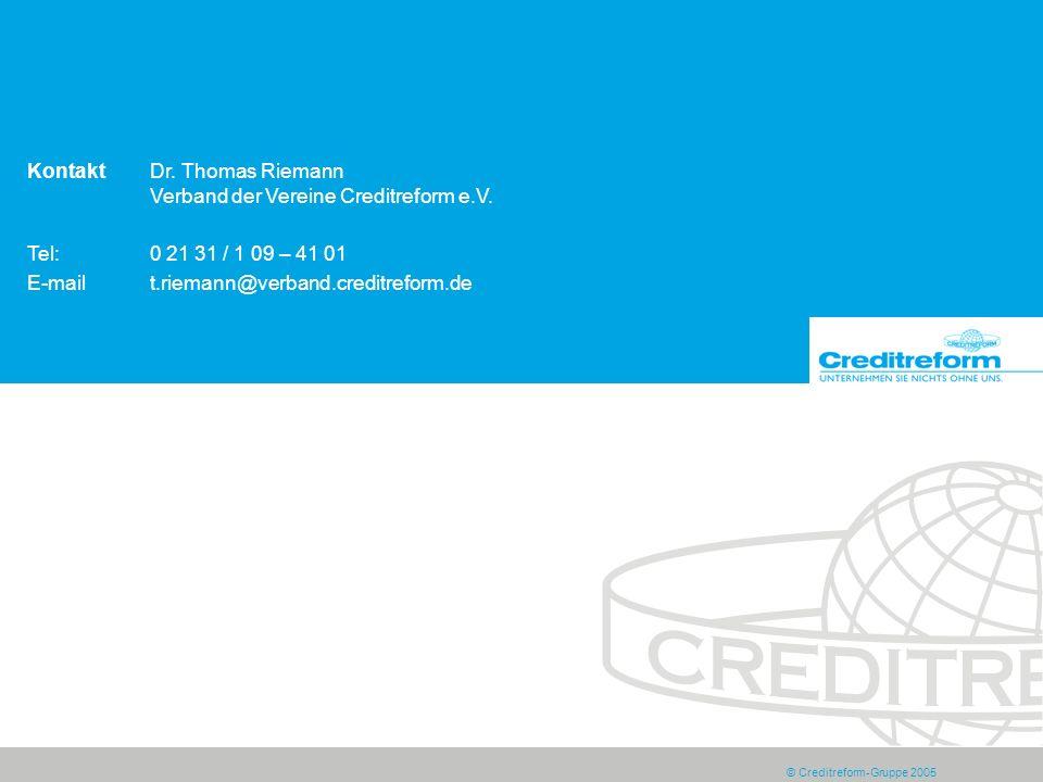 © Creditreform-Gruppe 2005 KontaktDr. Thomas Riemann Verband der Vereine Creditreform e.V. Tel:0 21 31 / 1 09 – 41 01 E-mailt.riemann@verband.creditre