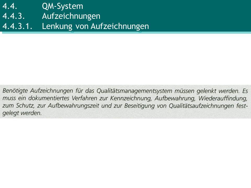 4.4.QM-System 4.4.3.Aufzeichnungen 4.4.3.1.Lenkung von Aufzeichnungen
