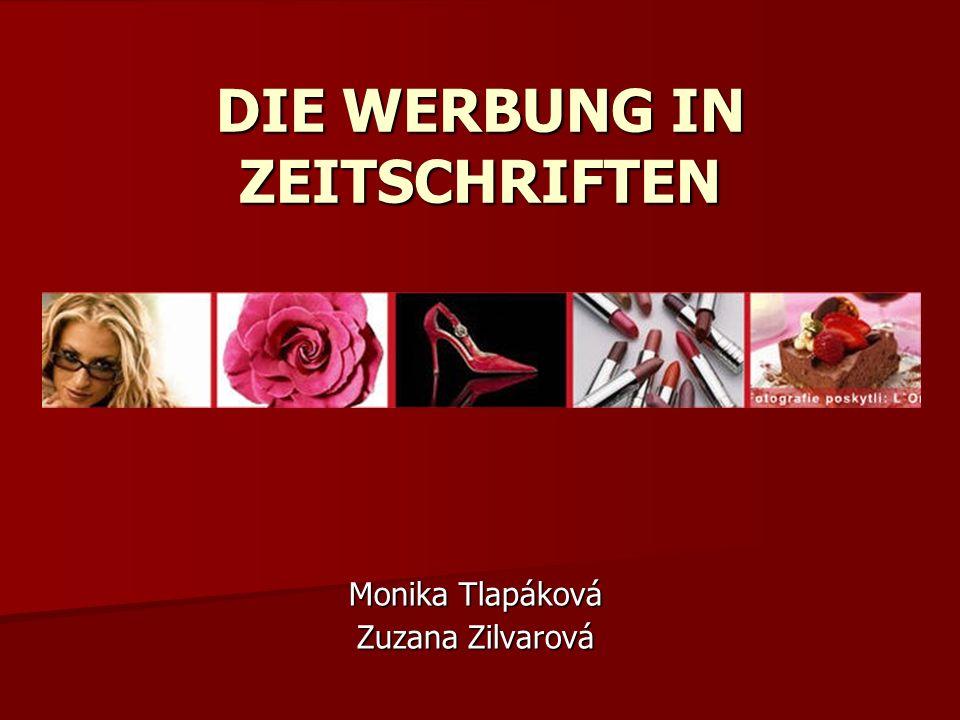 DIE WERBUNG IN ZEITSCHRIFTEN Monika Tlapáková Zuzana Zilvarová