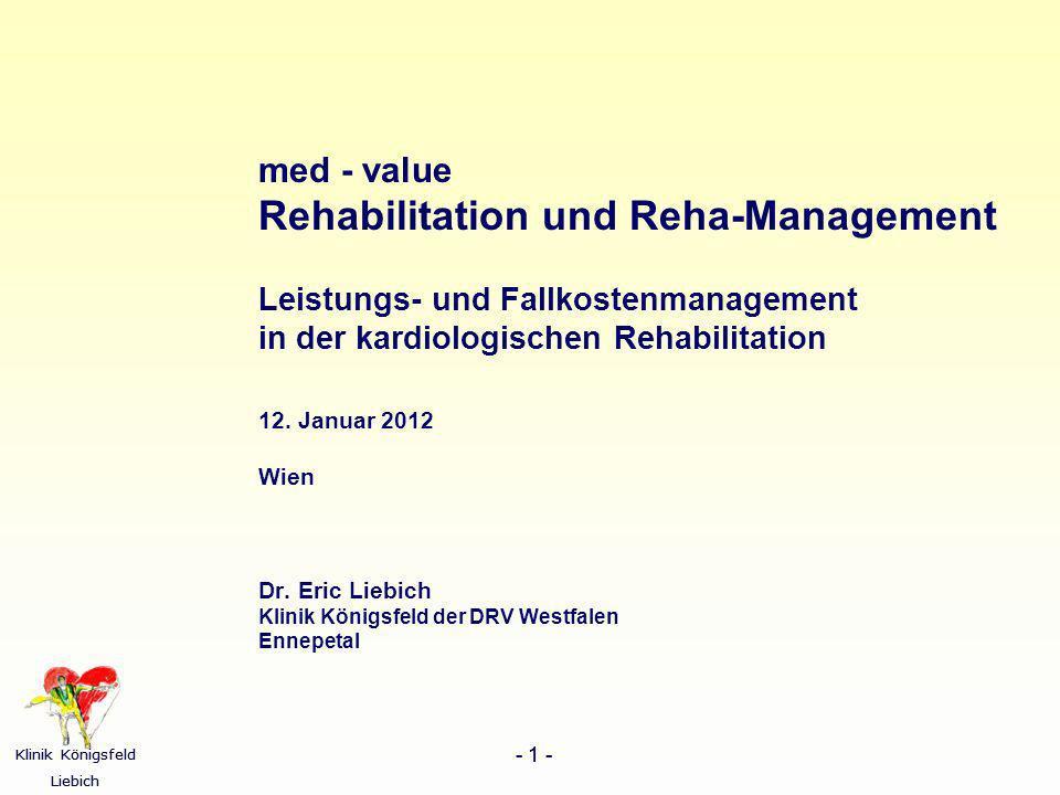 Klinik Königsfeld Liebich - 1 - Klinik Königsfeld Liebich - 1 - med - value Rehabilitation und Reha-Management Leistungs- und Fallkostenmanagement in