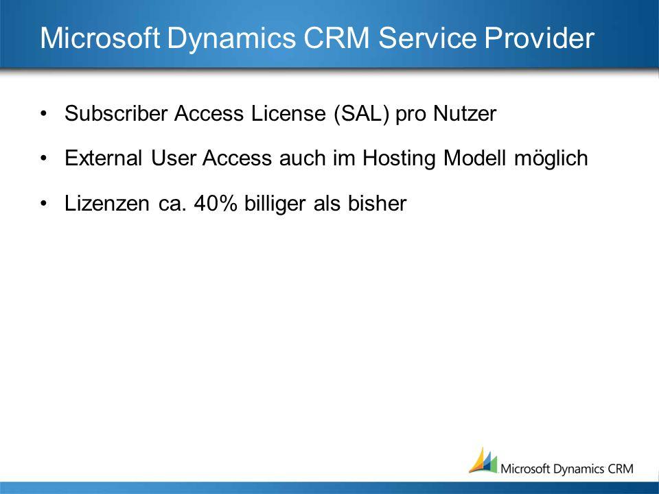 Microsoft Dynamics CRM Service Provider Subscriber Access License (SAL) pro Nutzer External User Access auch im Hosting Modell möglich Lizenzen ca.
