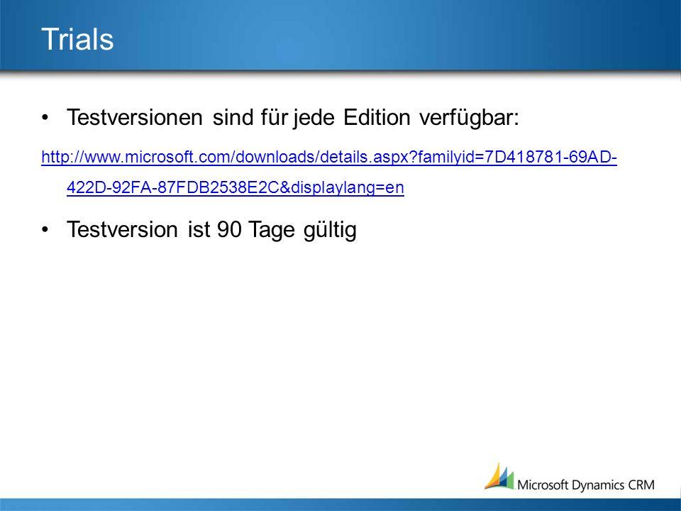 Trials Testversionen sind für jede Edition verfügbar: http://www.microsoft.com/downloads/details.aspx?familyid=7D418781-69AD- 422D-92FA-87FDB2538E2C&displaylang=en Testversion ist 90 Tage gültig