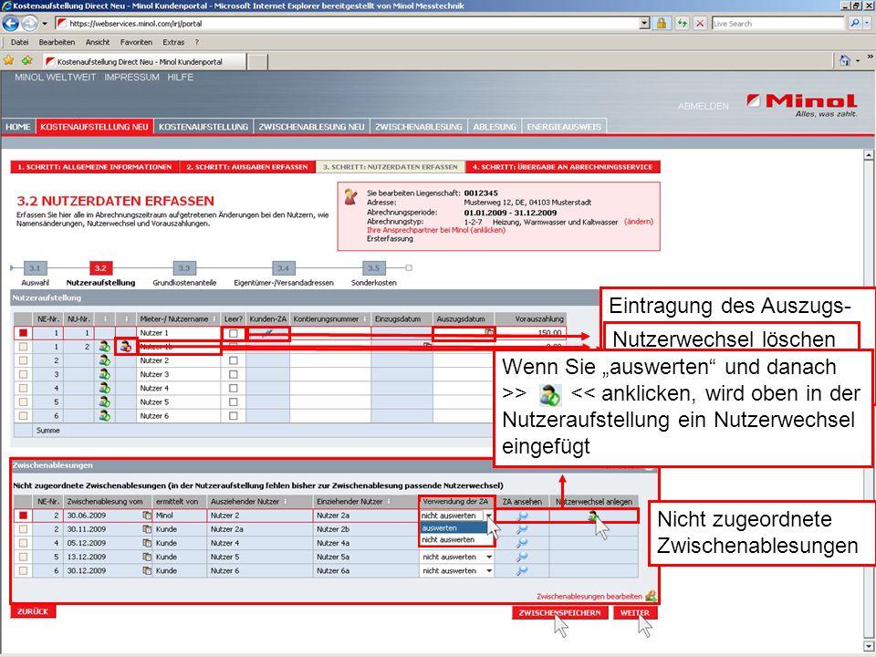 Name des neuen Nutzers/Mieters Markieren, wenn es sich bei dem Nutzungszeitraum um einen Leerstand handelt Erfassen einen Zwischenablesung Eintragung