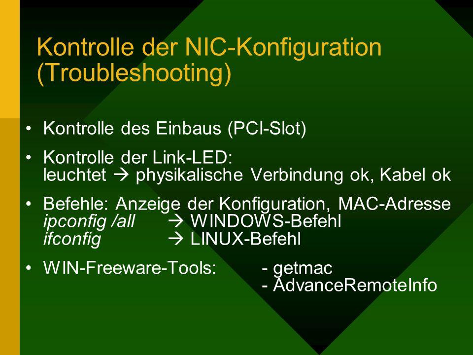 Kontrolle der NIC-Konfiguration (Troubleshooting) Kontrolle des Einbaus (PCI-Slot) Kontrolle der Link-LED: leuchtet physikalische Verbindung ok, Kabel