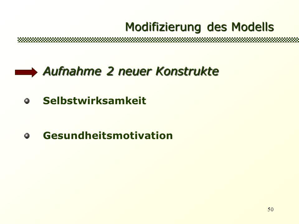 50 Modifizierung des Modells Aufnahme 2 neuer Konstrukte Selbstwirksamkeit Gesundheitsmotivation