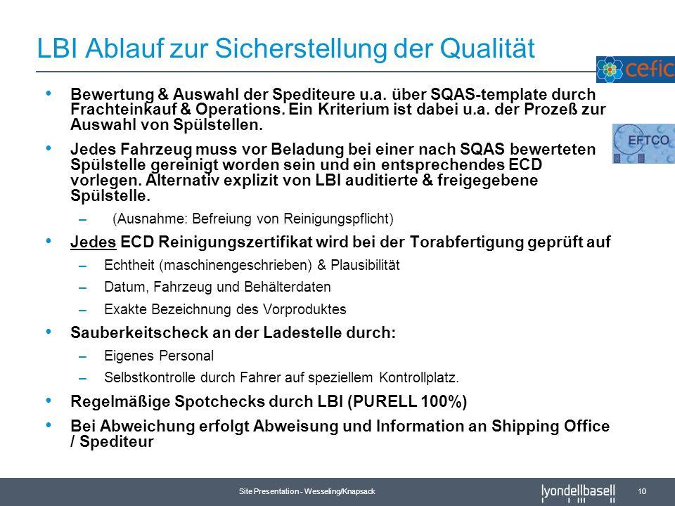 Site Presentation - Wesseling/Knapsack 10 LBI Ablauf zur Sicherstellung der Qualität Bewertung & Auswahl der Spediteure u.a. über SQAS-template durch