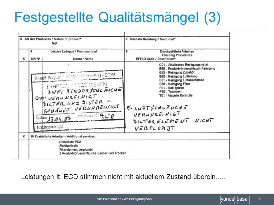 Site Presentation - Wesseling/Knapsack 16 Leistungen lt. ECD stimmen nicht mit aktuellem Zustand überein..... Festgestellte Qualitätsmängel (3)