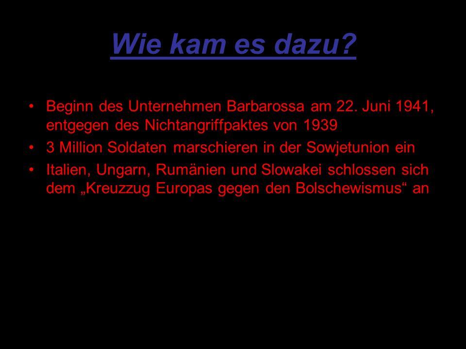Wie kam es dazu.Beginn des Unternehmen Barbarossa am 22.