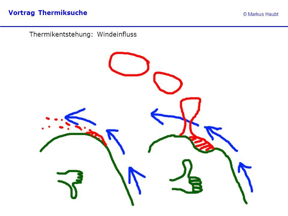 © Markus Haubt Vortrag Thermiksuche Thermikentstehung: Windeinfluss