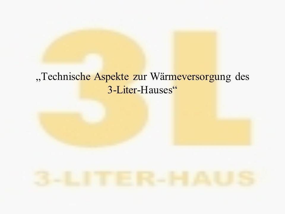 Technische Aspekte zur Wärmeversorgung des 3-Liter-Hauses