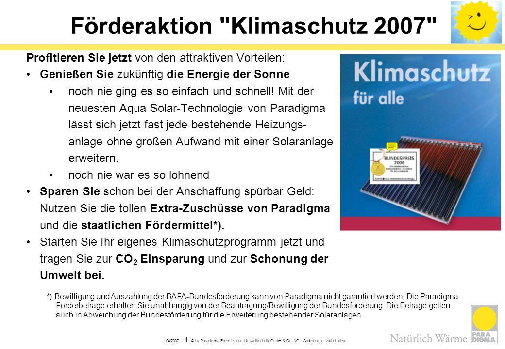 04/2007 4 © by Paradigma Energie- und Umwelttechnik GmbH & Co. KG Änderungen vorbehalten Förderaktion