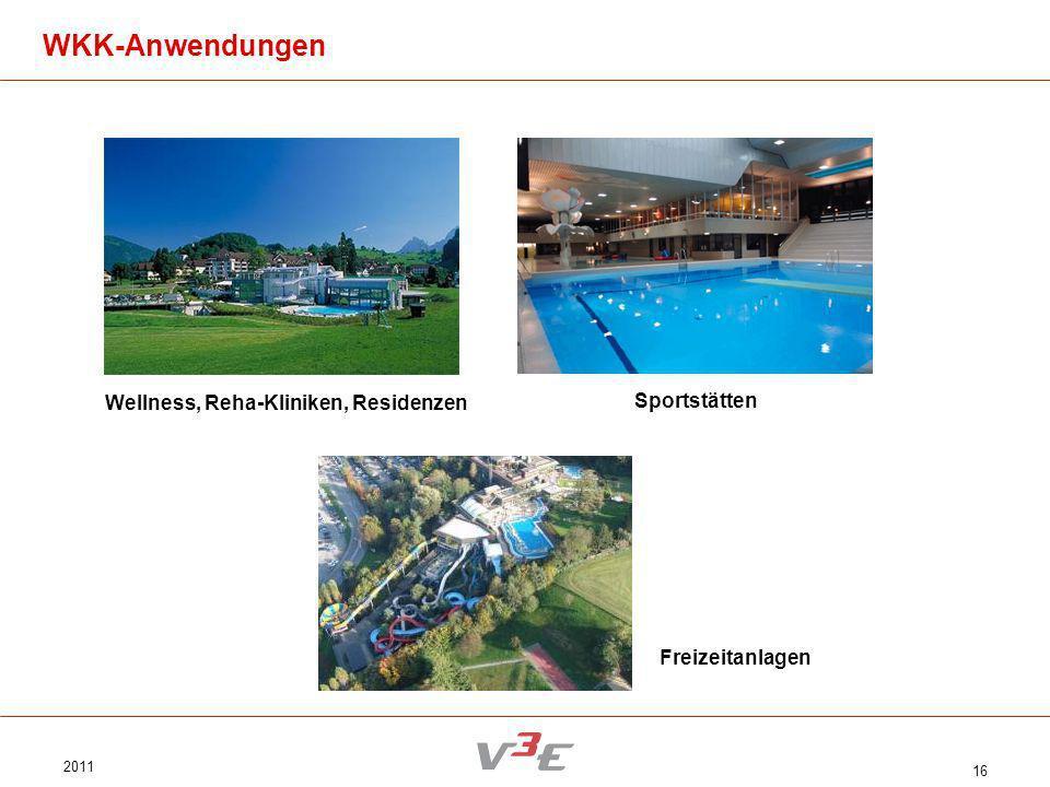 2011 16 Wellness, Reha-Kliniken, Residenzen Sportstätten WKK-Anwendungen Freizeitanlagen