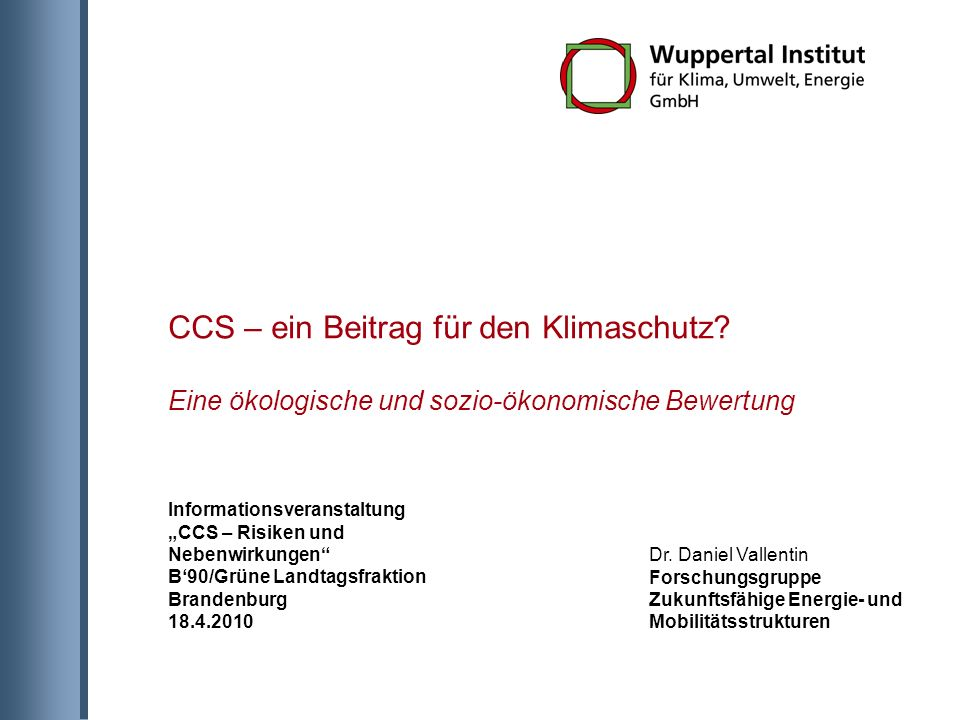 CCS – ein Beitrag für den Klimaschutz. Eine ökologische und sozio-ökonomische Bewertung Dr.