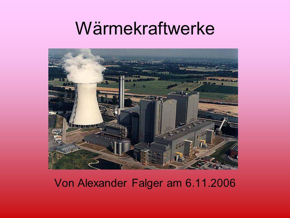 Wärmekraftwerke Von Alexander Falger am 6.11.2006