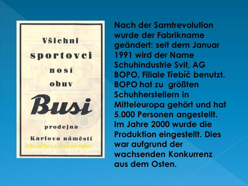 Nach der Samtrevolution wurde der Fabrikname geändert: seit dem Januar 1991 wird der Name Schuhindustrie Svit, AG BOPO, Filiale Třebíč benutzt. BOPO h