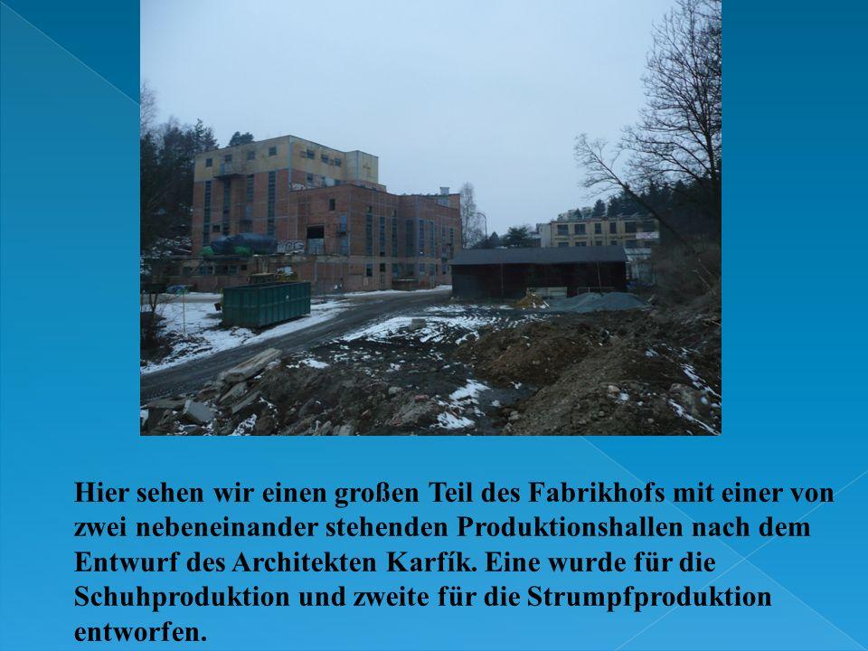 Hier sehen wir einen großen Teil des Fabrikhofs mit einer von zwei nebeneinander stehenden Produktionshallen nach dem Entwurf des Architekten Karfík.