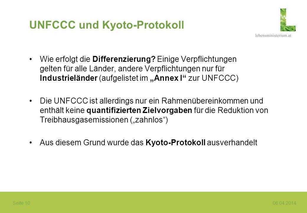 Seite 10 06.04.2014 UNFCCC und Kyoto-Protokoll Wie erfolgt die Differenzierung? Einige Verpflichtungen gelten für alle Länder, andere Verpflichtungen