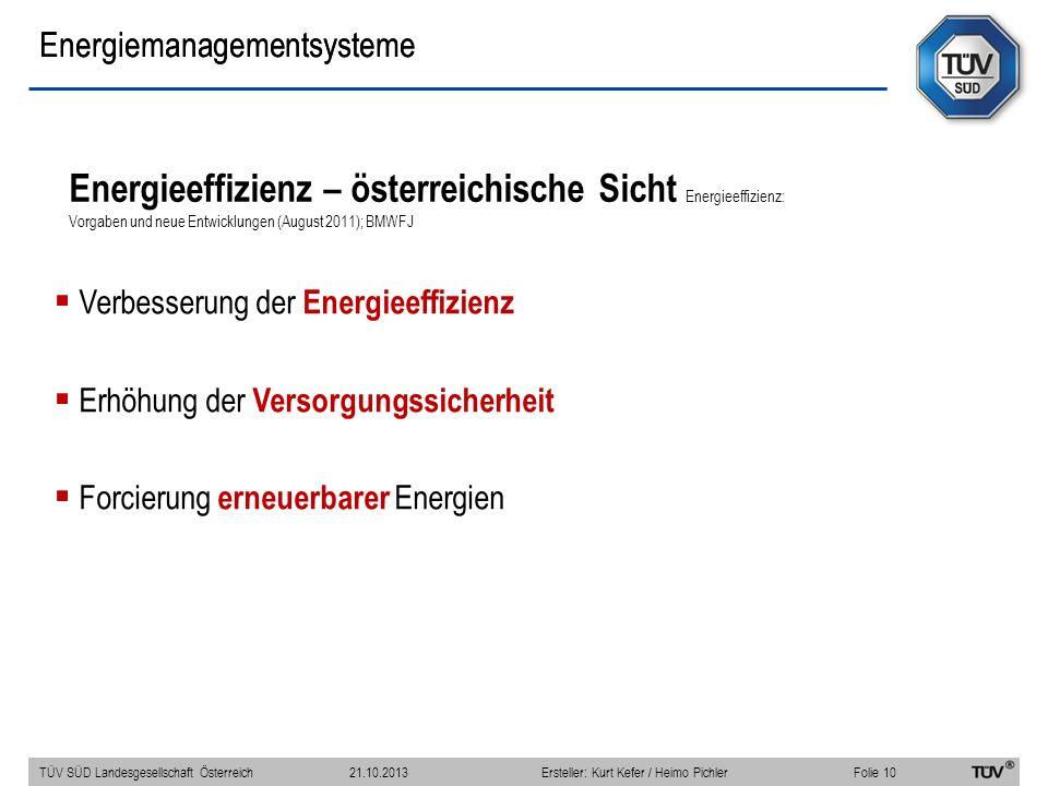 Energieeffizienz – österreichische Sicht Energieeffizienz: Vorgaben und neue Entwicklungen (August 2011); BMWFJ Verbesserung der Energieeffizienz Erhö