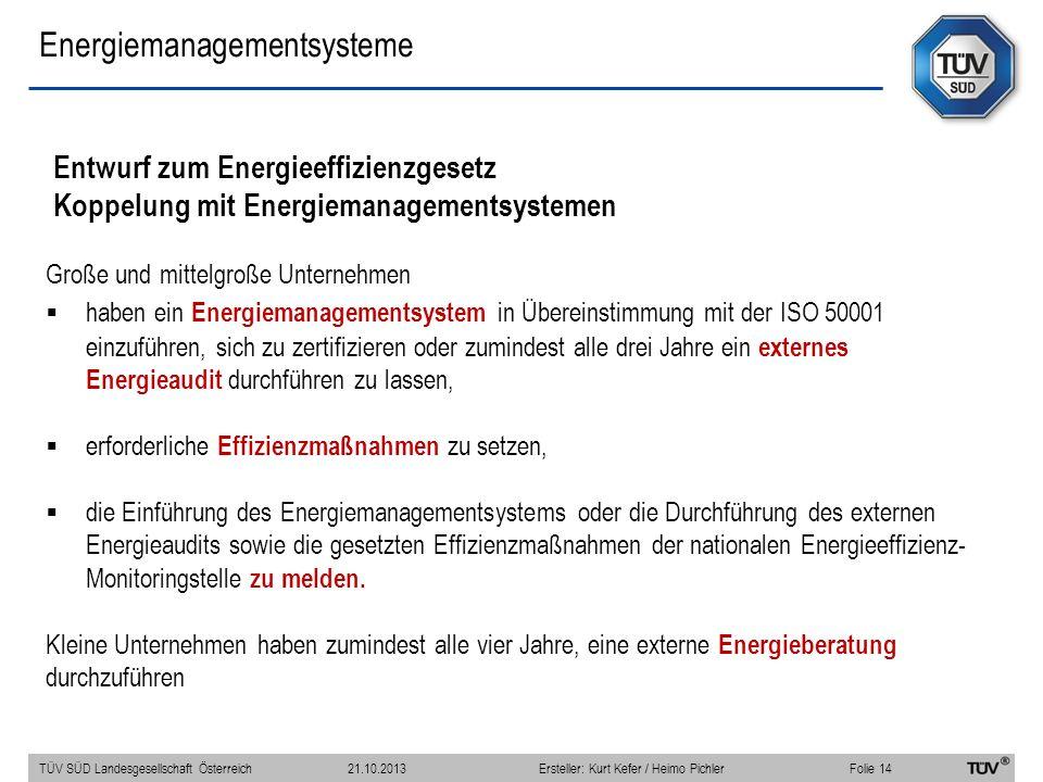 Energiemanagementsysteme Große und mittelgroße Unternehmen haben ein Energiemanagementsystem in Übereinstimmung mit der ISO 50001 einzuführen, sich zu zertifizieren oder zumindest alle drei Jahre ein externes Energieaudit durchführen zu lassen, erforderliche Effizienzmaßnahmen zu setzen, die Einführung des Energiemanagementsystems oder die Durchführung des externen Energieaudits sowie die gesetzten Effizienzmaßnahmen der nationalen Energieeffizienz- Monitoringstelle zu melden.