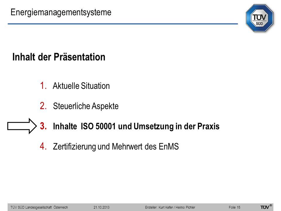 Energiemanagementsysteme Inhalt der Präsentation 1. Aktuelle Situation 2. Steuerliche Aspekte 3. Inhalte ISO 50001 und Umsetzung in der Praxis 4. Zert