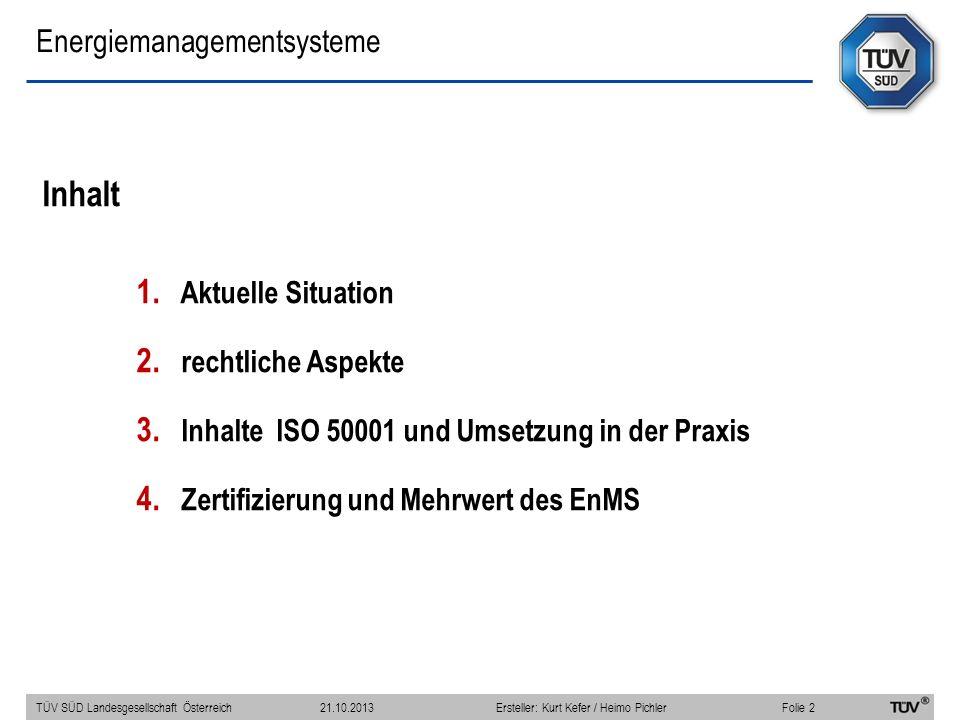 Energiemanagementsysteme Inhalt 1. Aktuelle Situation 2. rechtliche Aspekte 3. Inhalte ISO 50001 und Umsetzung in der Praxis 4. Zertifizierung und Meh