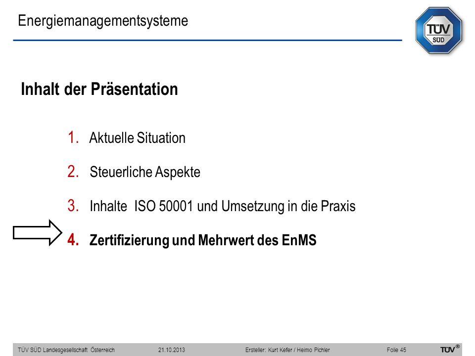Energiemanagementsysteme Inhalt der Präsentation 1. Aktuelle Situation 2. Steuerliche Aspekte 3. Inhalte ISO 50001 und Umsetzung in die Praxis 4. Zert