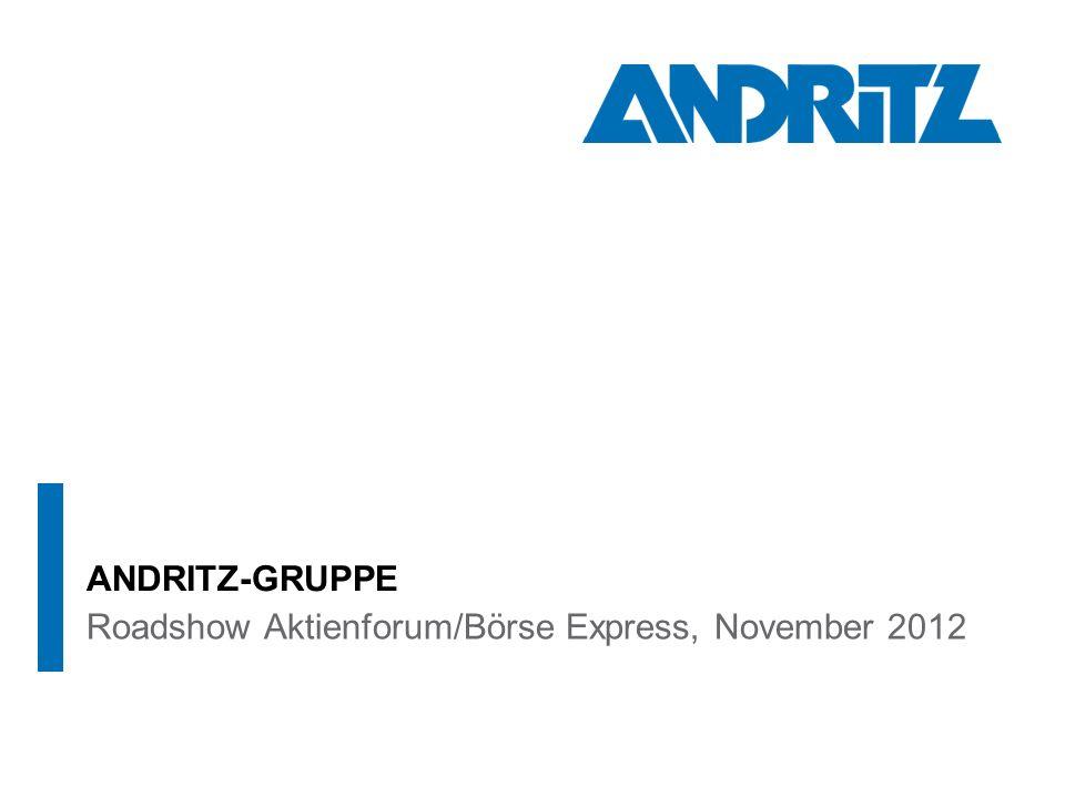 Roadshow Aktienforum/Börse Express, November 2012 ANDRITZ-GRUPPE
