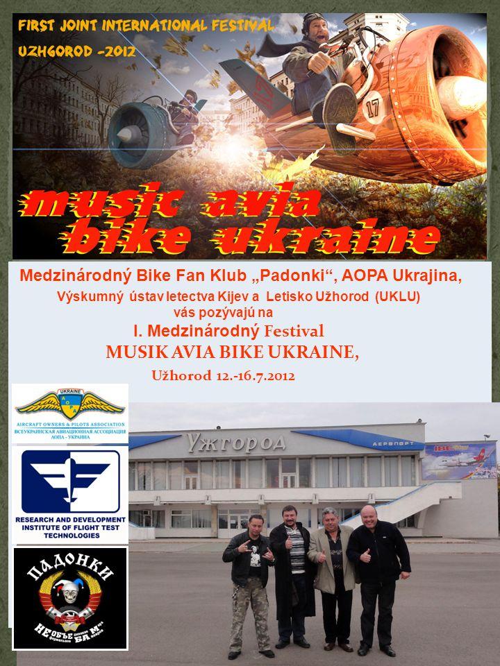 Medzinárodný Bike Fan Klub Padonki, AOPA Ukrajina, Výskumný ústav letectva Kijev a Letisko Užhorod (UKLU) vás pozývajú na I.