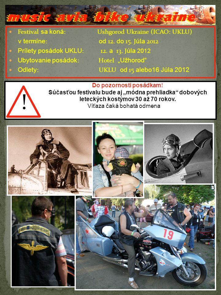 Festival sa koná : Ushgorod Ukraine (ICAO: UKLU) v termíne : od 12.