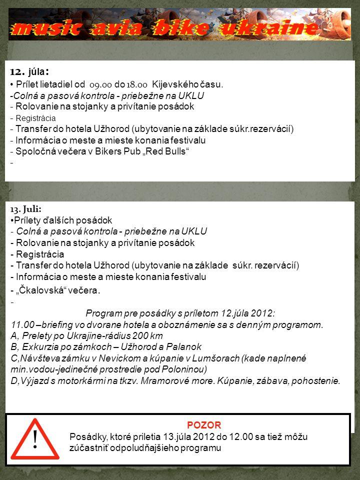 12. júla : Prílet lietadiel od 09.00 do 18.00 Kijevského času.