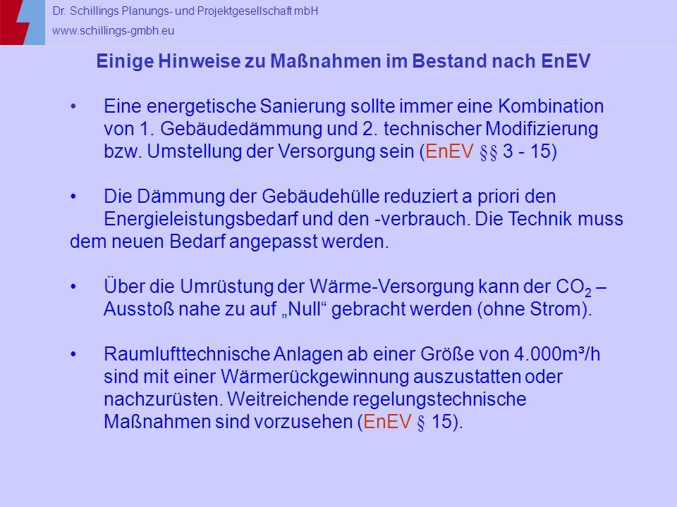 Dr. Schillings Planungs- und Projektgesellschaft mbH www.schillings-gmbh.eu Einige Hinweise zu Maßnahmen im Bestand nach EnEV Eine energetische Sanier