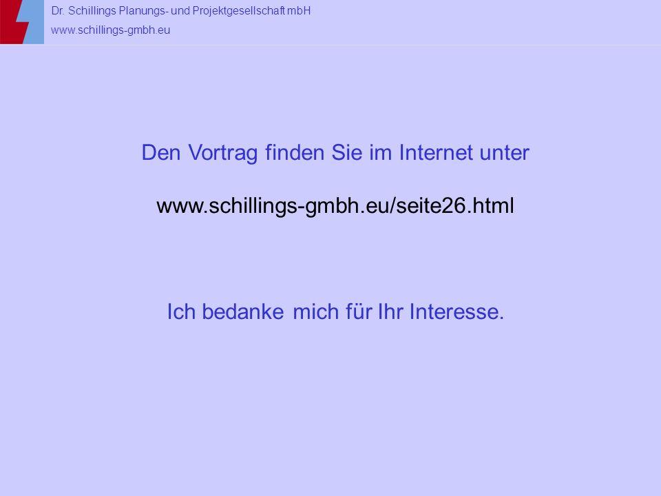 Dr. Schillings Planungs- und Projektgesellschaft mbH www.schillings-gmbh.eu Den Vortrag finden Sie im Internet unter www.schillings-gmbh.eu/seite26.ht