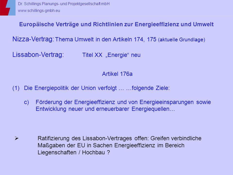 Dr. Schillings Planungs- und Projektgesellschaft mbH www.schillings-gmbh.eu Europäische Verträge und Richtlinien zur Energieeffizienz und Umwelt Nizza