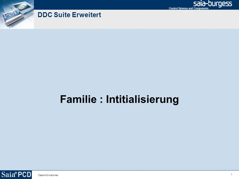 7 Detailinformationen DDC Suite Erweitert Familie : Intitialisierung