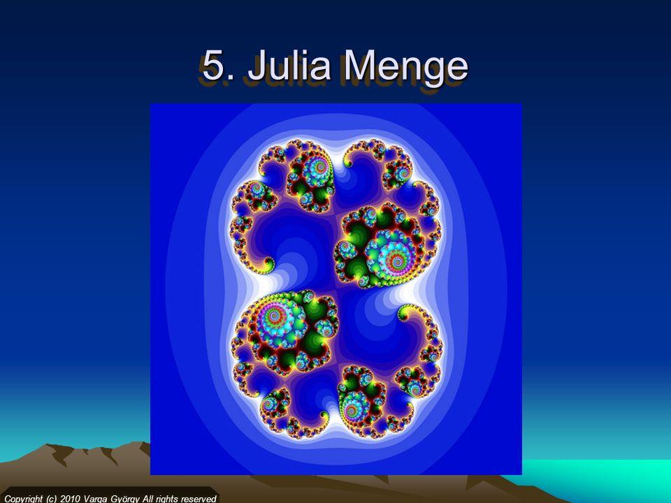 5. Julia Menge Copyright (c) 2010 Varga György All rights reserved