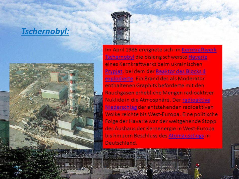Tschernobyl: Im April 1986 ereignete sich im Kernkraftwerk Tschernobyl die bislang schwerste Havarie eines Kernkraftwerks beim ukrainischen Prypjat, b