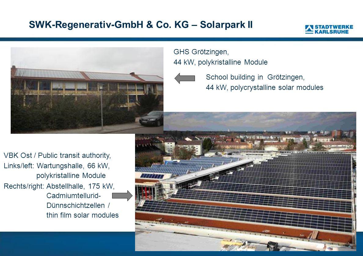 SWK-Regenerativ-GmbH & Co. KG – Solarpark II GHS Grötzingen, 44 kW, polykristalline Module VBK Ost / Public transit authority, Links/left: Wartungshal