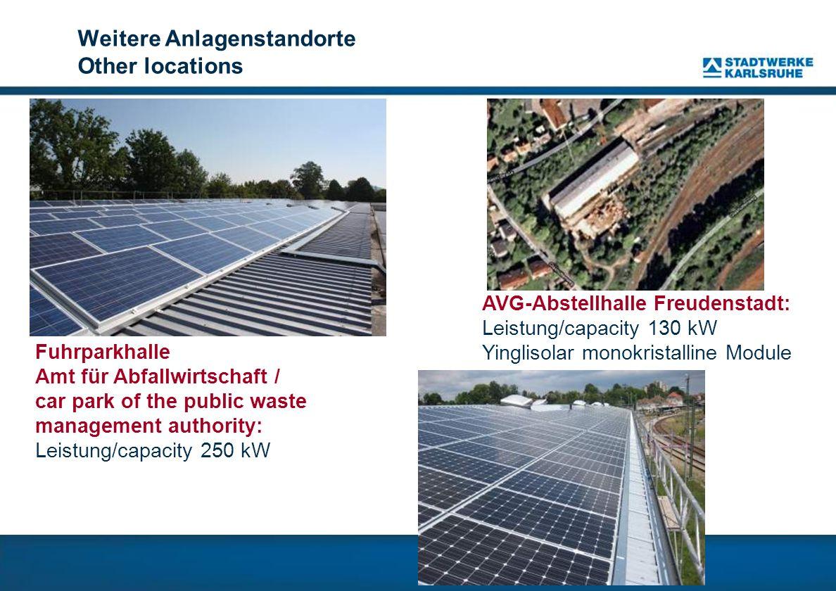 Weitere Anlagenstandorte Other locations AVG-Abstellhalle Freudenstadt: Leistung/capacity 130 kW Yinglisolar monokristalline Module Fuhrparkhalle Amt