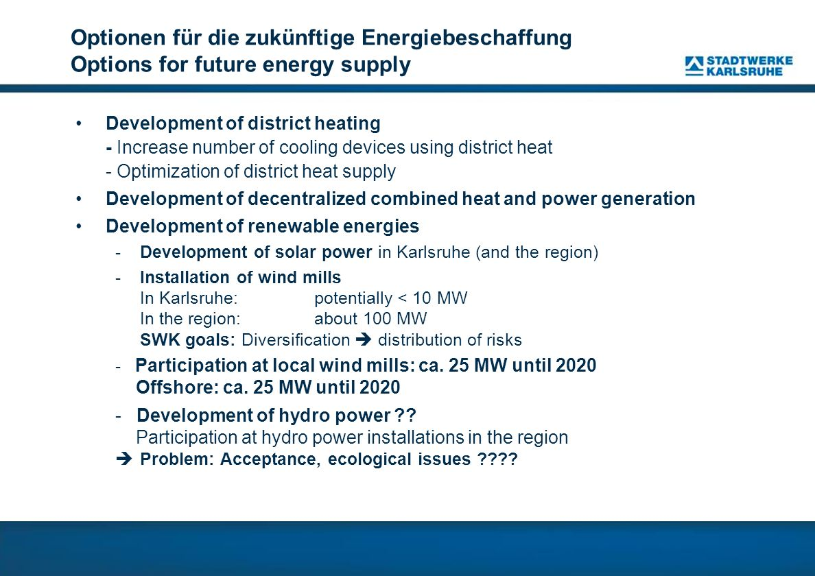 Optionen für die zukünftige Energiebeschaffung Options for future energy supply Development of district heating - Increase number of cooling devices u