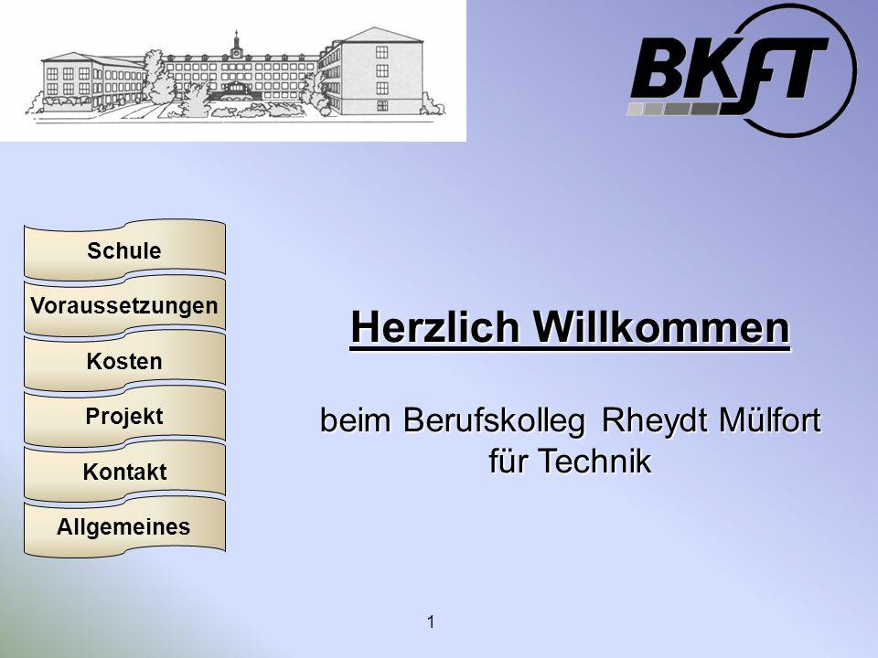 Voraussetzungen Schule Projekt Kosten Kontakt Allgemeines 1 Herzlich Willkommen beim Berufskolleg Rheydt Mülfort für Technik