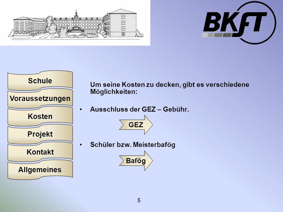 Voraussetzungen Schule Projekt Kosten Kontakt Allgemeines 5 Um seine Kosten zu decken, gibt es verschiedene Möglichkeiten: Ausschluss der GEZ – Gebühr.