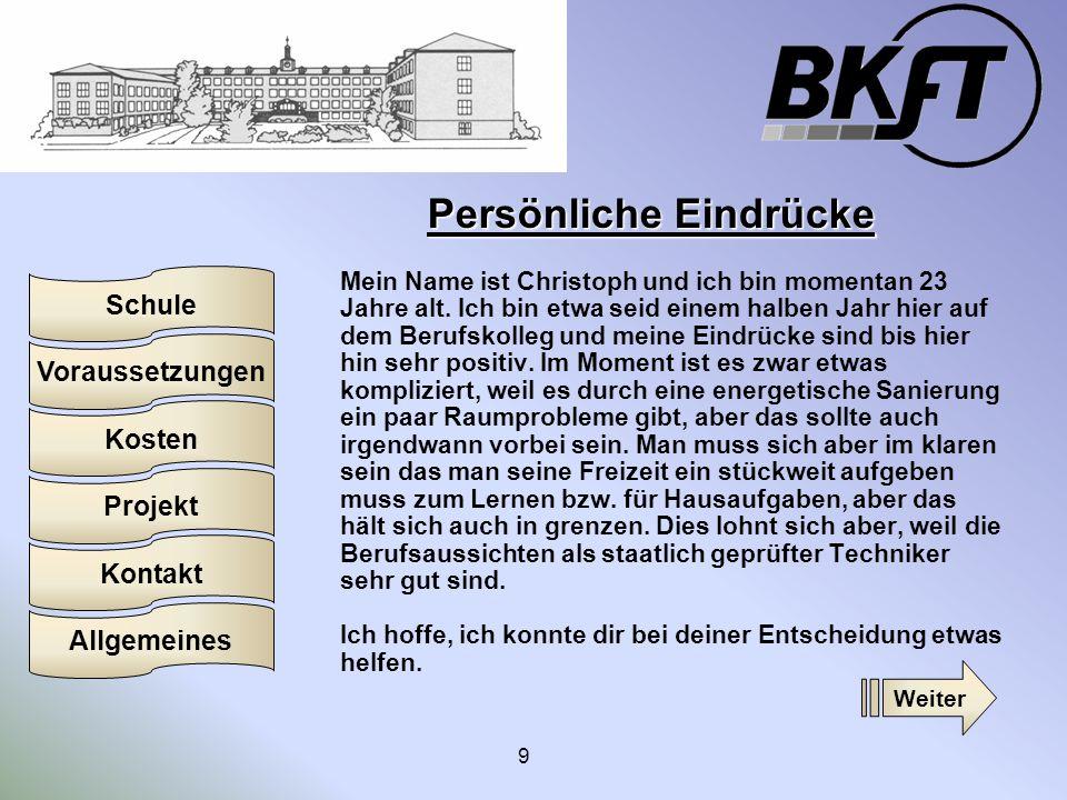 Voraussetzungen Schule Projekt Kosten Kontakt Allgemeines 9 Persönliche Eindrücke Mein Name ist Christoph und ich bin momentan 23 Jahre alt. Ich bin e