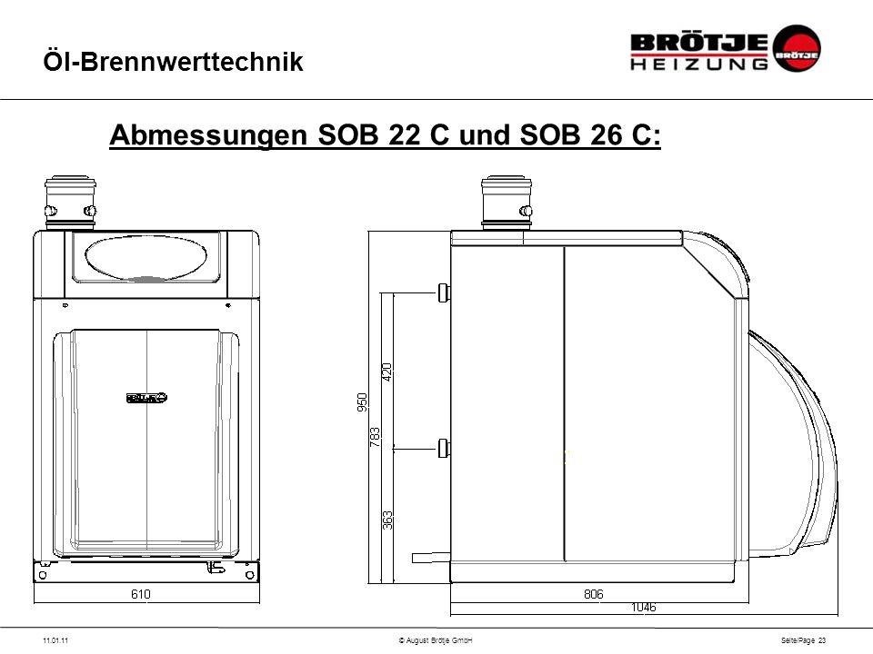 Seite/Page 23 11.01.11© August Brötje GmbH Öl-Brennwerttechnik Abmessungen SOB 22 C und SOB 26 C: