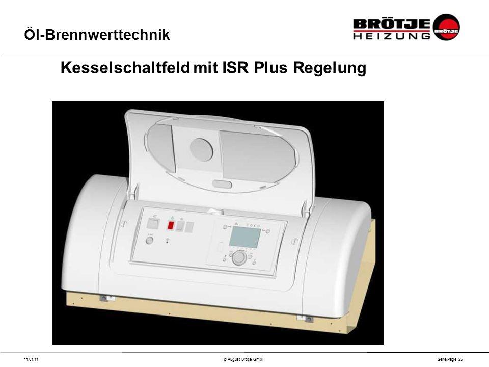 Seite/Page 25 11.01.11© August Brötje GmbH Öl-Brennwerttechnik Kesselschaltfeld mit ISR Plus Regelung